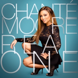 Chante Moore, real one, new music, music video