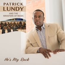 Patrick Lundy and the Ministers of Music, Patrick Lundy, brash magazine blog, new music, by faith, upcoming album, gospel music, gospel choir, inspirational music, entertainment news, gospel radio
