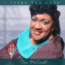 i thank you lord by terri mcconnell, gospel artist, new music release, terri mcconnell, i thank you lord, gospel music, christian music news