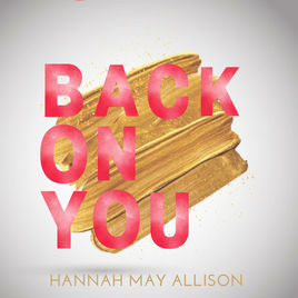 back on you by hannay may allison, country music artist, singer songwriter, hannah may allison, back on you lyric video, new music release, indie artist