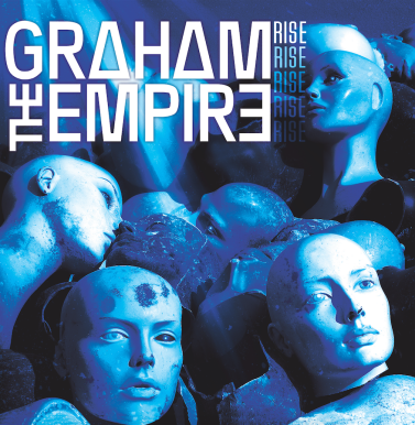 Rise EP by Graham The Empire, alternative rock band, brash magazine, indie music news, music group, musicians, entertainment industry, graham the empire, rise, new music release, album release