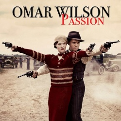 omar wilson, BSE Recordings, passion, passion by omar wilson, soulful, rnb music, male vocalist, rnb artist, indie music news, new music release, love songs, bonnie and clyde, entertainment industry news