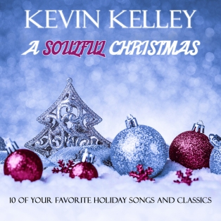 musician, kevin kelley, soulful christmas, a soulful christmas album, gospel music, christmas music, soulful, holiday music, indie music news, album release, new music release, entertainment media