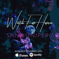 San Junipero by Watch for Horse, So-Cal pop, indie music, indie rock band, new music release, San Junipero, black mirror, watch for horses,