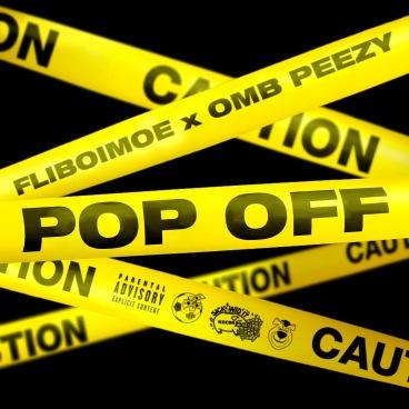pop off by fliboimoe ft. omb peezy, hip hop music, indie music news