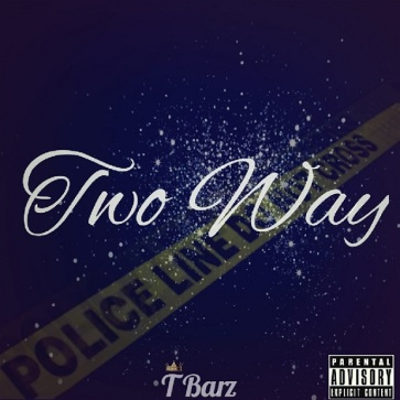 Two Way by T BARZ, female hip hop, new release, genesis ep, t barz
