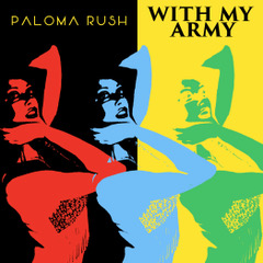 With My Army by Paloma Rush