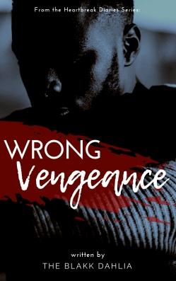 Wrong Vengeance by The Blakk Dahlia