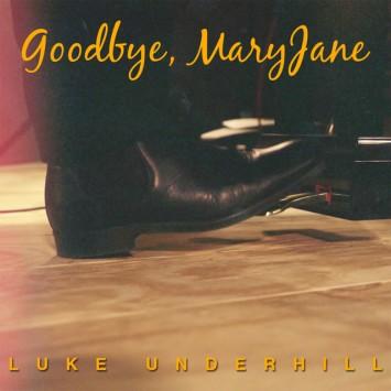 Goodbye MaryJane by Luke Underhill