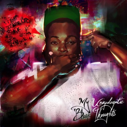 My Unapologetic Black Thoughts by Young Deuces - BRASH! Magazine Blog