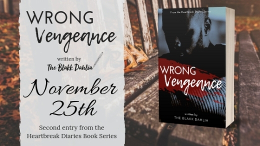 Wrong Vengeance by The Blakk Dahlia Release Date