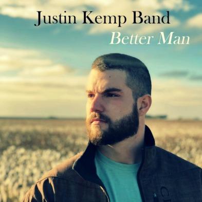 Better Man by Justin Kemp Band - BRASH! Magazine Blog