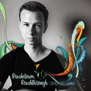 Breakdown, Breakthrough by Derek Sallmann - BRASH! Magazine Blog