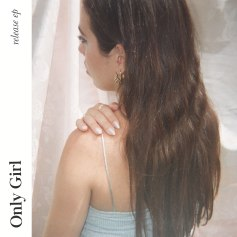 Release EP by Only Girl - BRASH! Magazine Blog
