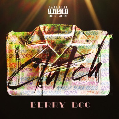 Clutch EP by Berry Boo