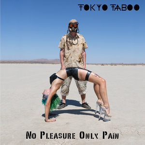 No Pleasure only Pain by Tokyo Taboo - BRASH! Magazine Blog