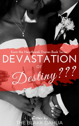 Devastation or Destiny??? Book by The Blakk Dahlia