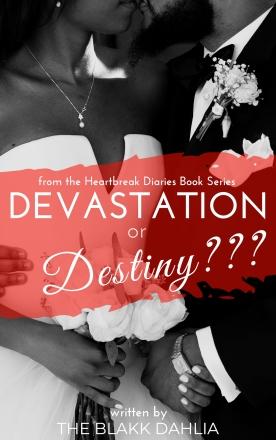 Devastation or Destiny??? Book by The Blakk Dahlia