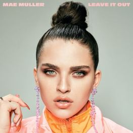 Leave it out by Mae Muller