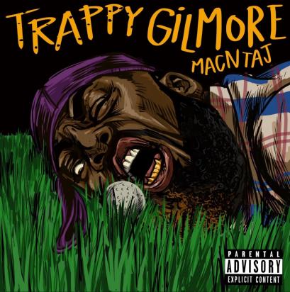 Trappy Gilmore Album by Macntaj