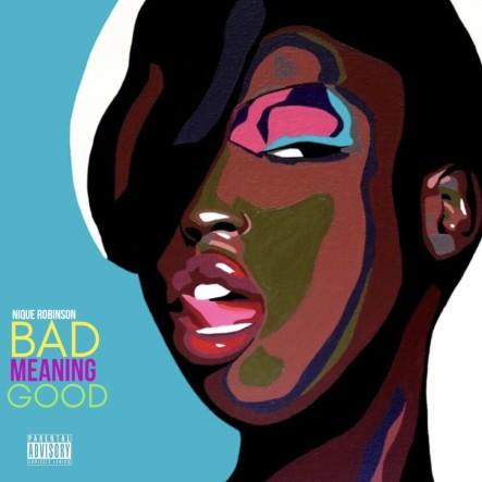 Bad Meaning Good by Nique Robinson - BRASH! Magazine Blog