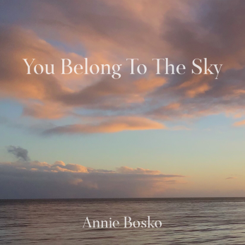 You Belong to the Sky by Annie Bosko