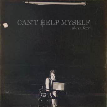 Can't Help Myself by Alexa Ferr