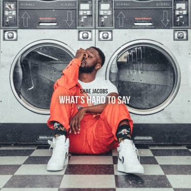 What's Hard To Say EP by Shae Jacobs
