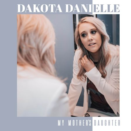 My Mothers Daughter EP by Dakota Danielle
