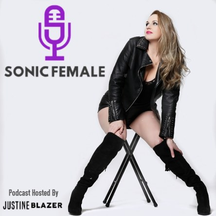 Sonic Female Podcast hosted by Justine Blazer