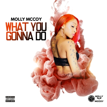 What You Gonna Do by Molly MCoy
