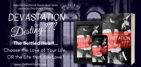 """Devastation or Destiny???"" by The Blakk Dahlia"