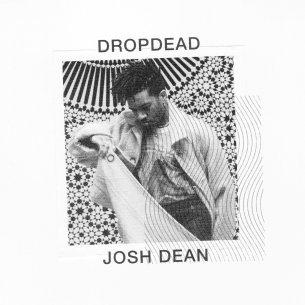 Drop Dead by Josh Dean