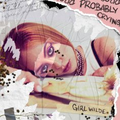 Probably Crying by Girl Wilde