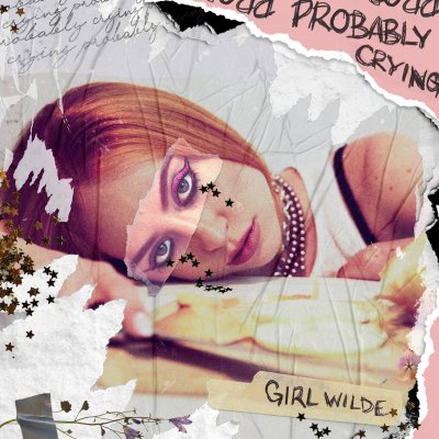 Probably Crying by Girl Wilde - BRASH! Magazine Blog