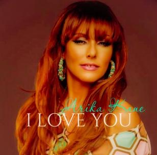 I Love You by Arika Kane
