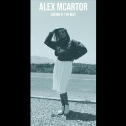Loving is the Way by Alex McArtor
