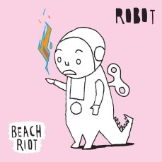 Robot by Beach Riot - BRASH! Magazine Blog
