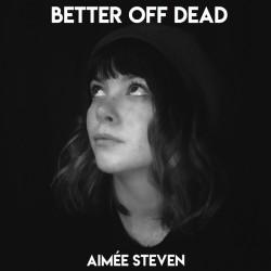 Better Off Dead by Aimee Steven
