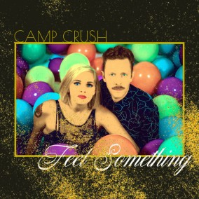 Feel Something EP by Camp Crush