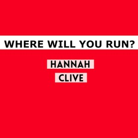 Where Will You Run by Hannah Clive